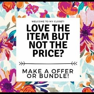 I love offers! Make a reasonable offer now!